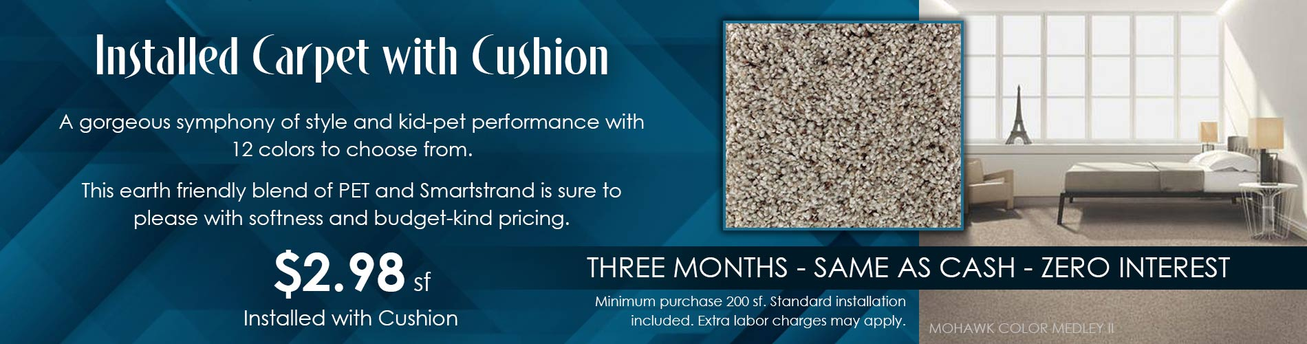Installed carpet with cushion $2.98 sq.ft.
